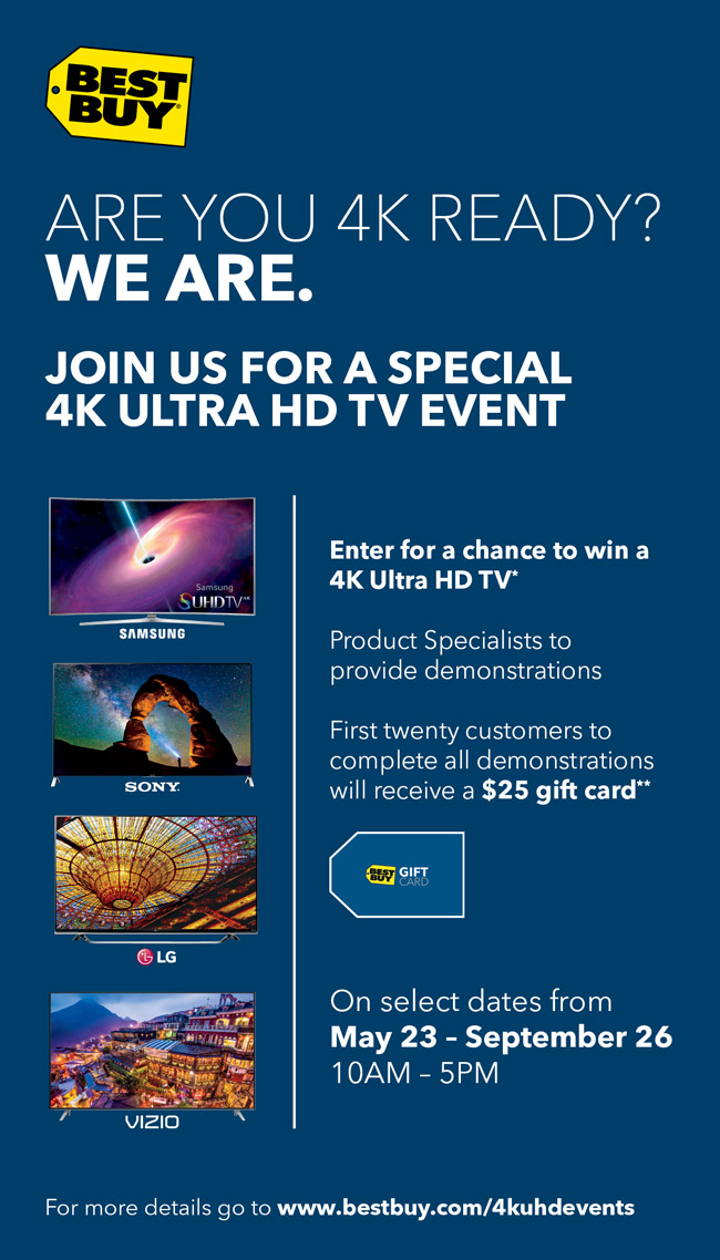 Technology | Events | Best Buy will be having 4k Ultra HD Vendor Demonstration Days on select Saturdays from May 23 – September 26, 2015. Learn from product specialists about Samsung, Sony, LG, Vizio, and Sharp 4K UHD tvs and enter for the chance to win one.