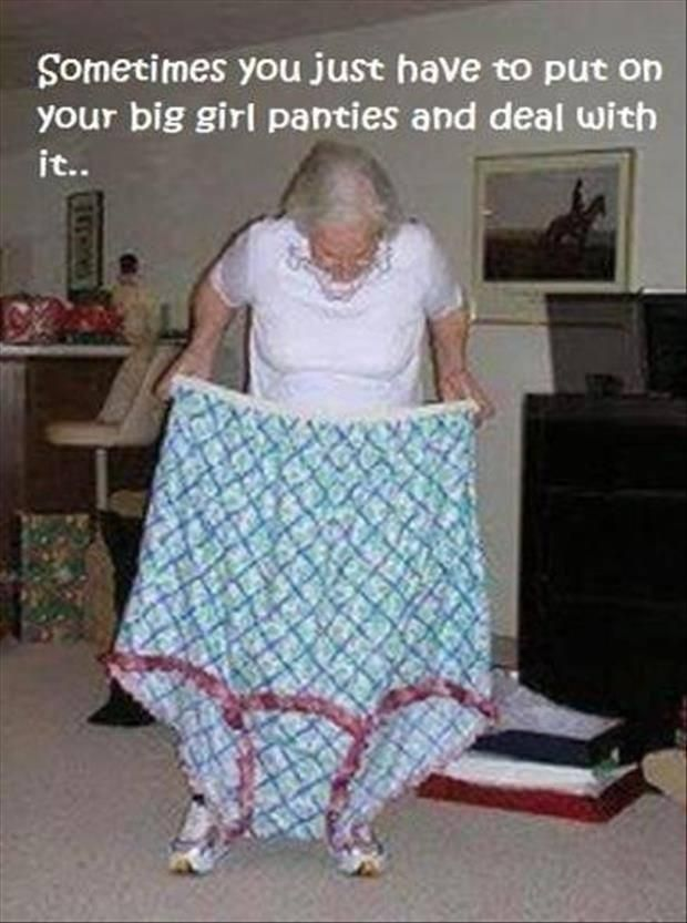 Funny Quote | Motivational Monday | Sometimes you have to put on your big girl panties #Quotes