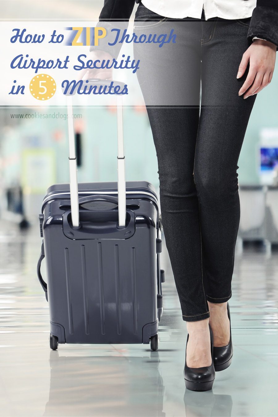 Cookies & Clogs   Air Travel Hack: How to zip through airport security screening in 5 minutes
