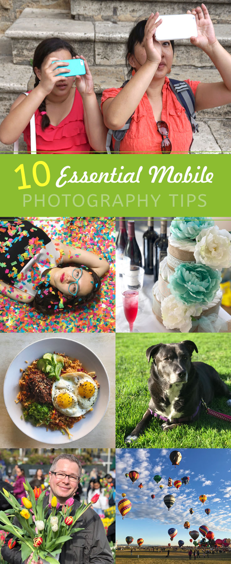 10 Mobile Photography Tips Anyone Can Use to Improve Their Photos for smartphones or cameras - beginner / amateur